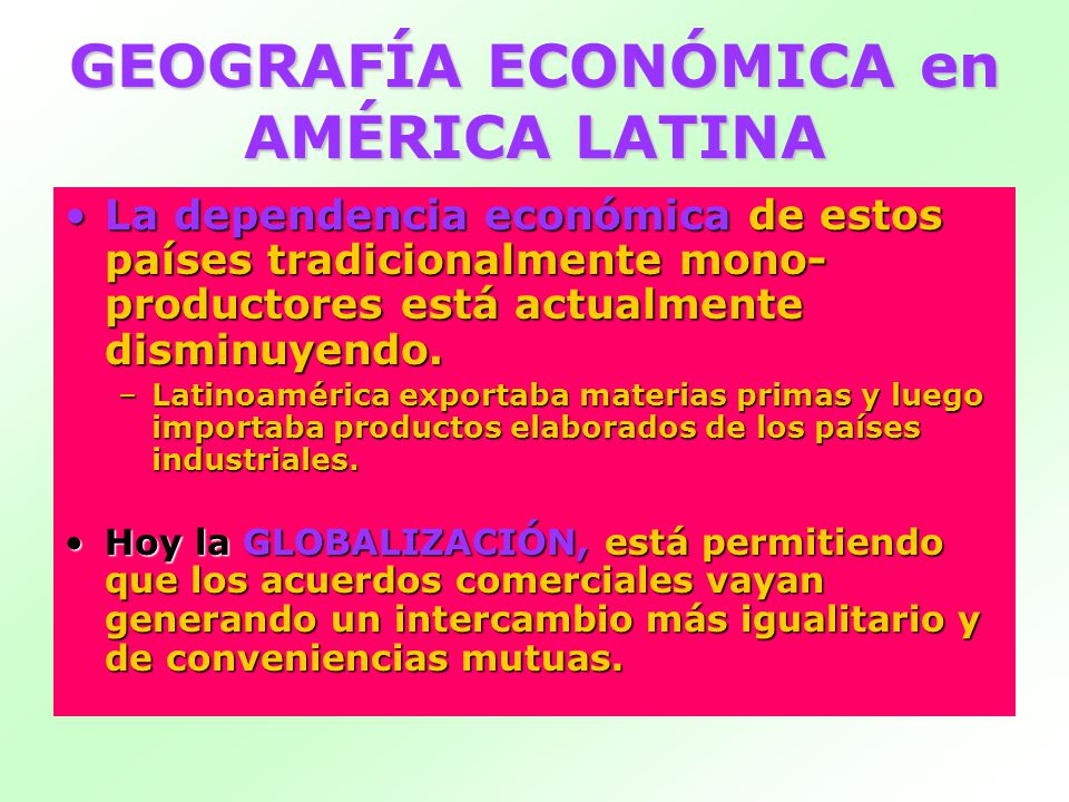 GEOGRAFÍA ECONÓMICA en AMÉRICA LATINA