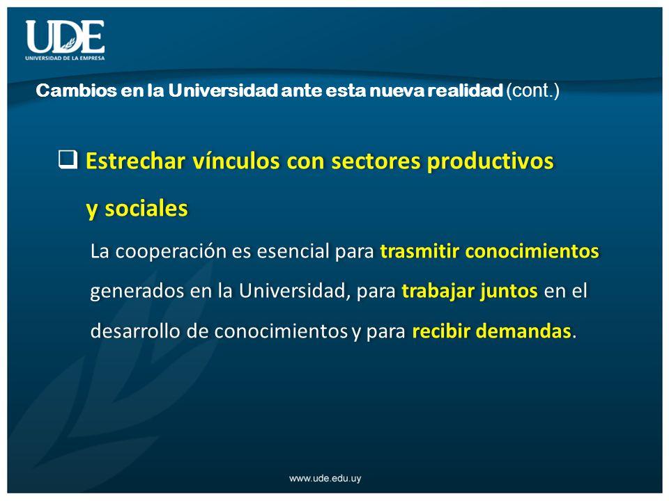 Estrechar vínculos con sectores productivos y sociales