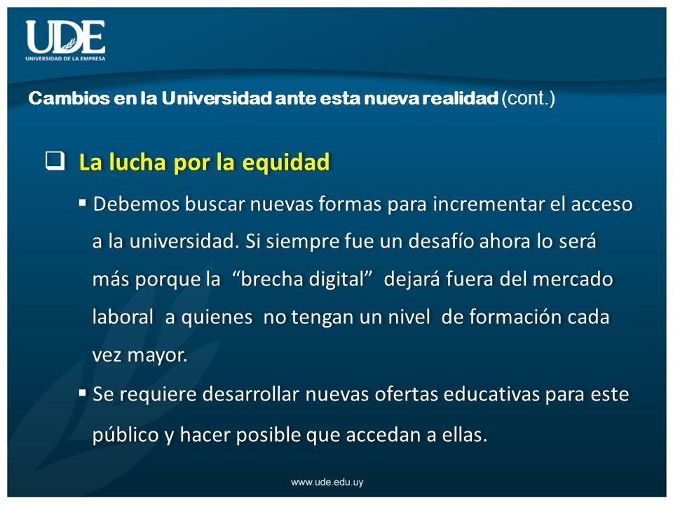 Cambios en la Universidad ante esta nueva realidad (cont.)