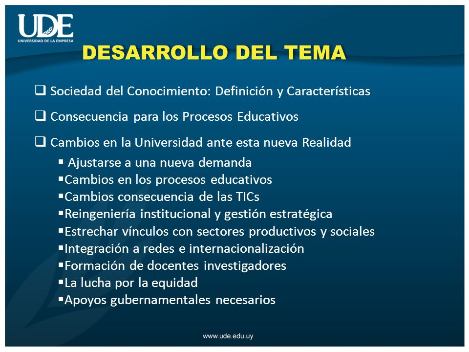 DESARROLLO DEL TEMA Sociedad del Conocimiento: Definición y Características. Consecuencia para los Procesos Educativos.
