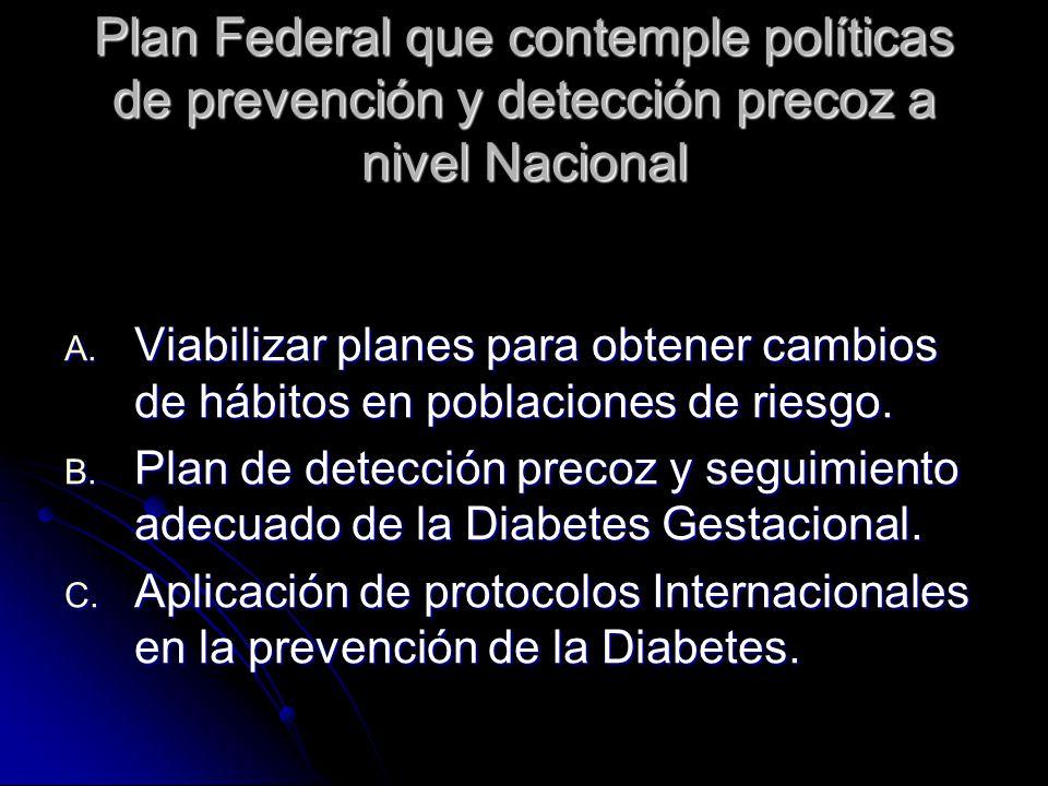 Plan Federal que contemple políticas de prevención y detección precoz a nivel Nacional