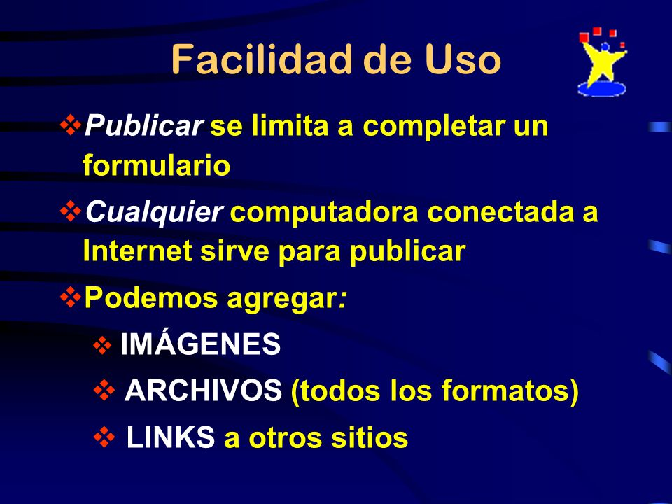 Facilidad de Uso Publicar se limita a completar un formulario