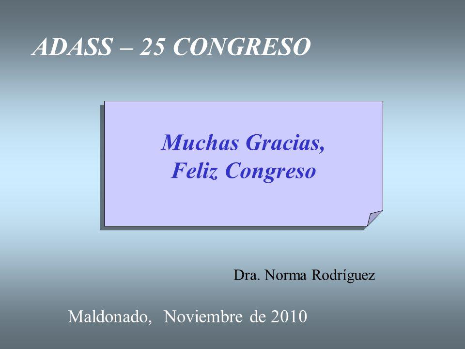 ADASS – 25 CONGRESO Muchas Gracias, Feliz Congreso