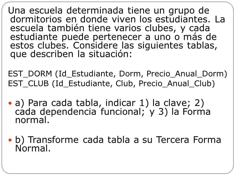 b) Transforme cada tabla a su Tercera Forma Normal.