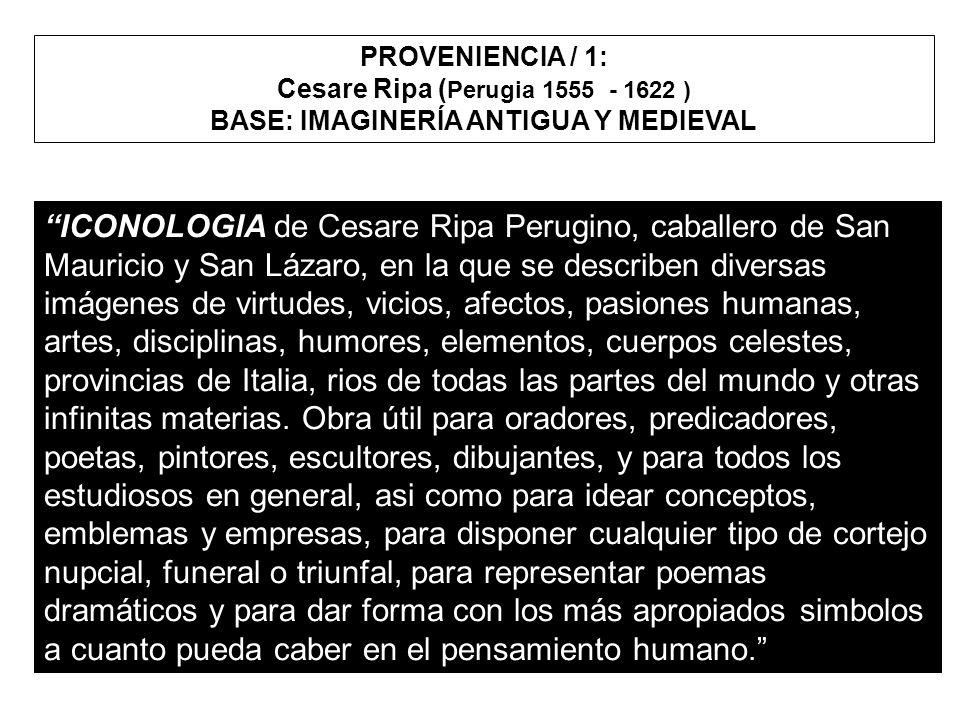 Cesare Ripa (Perugia 1555 - 1622 ) BASE: IMAGINERÍA ANTIGUA Y MEDIEVAL