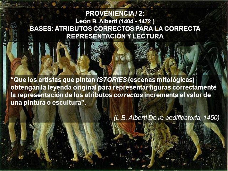PROVENIENCIA / 2: León B. Alberti (1404 - 1472 )