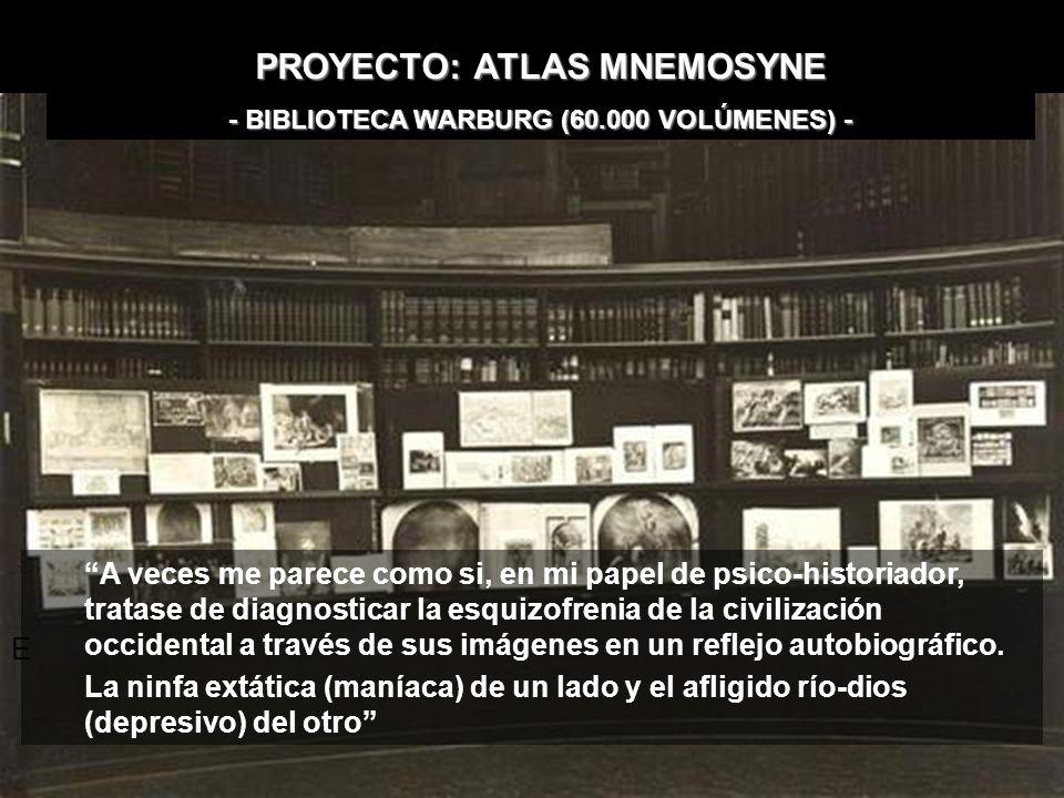 PROYECTO: ATLAS MNEMOSYNE - BIBLIOTECA WARBURG (60.000 VOLÚMENES) -