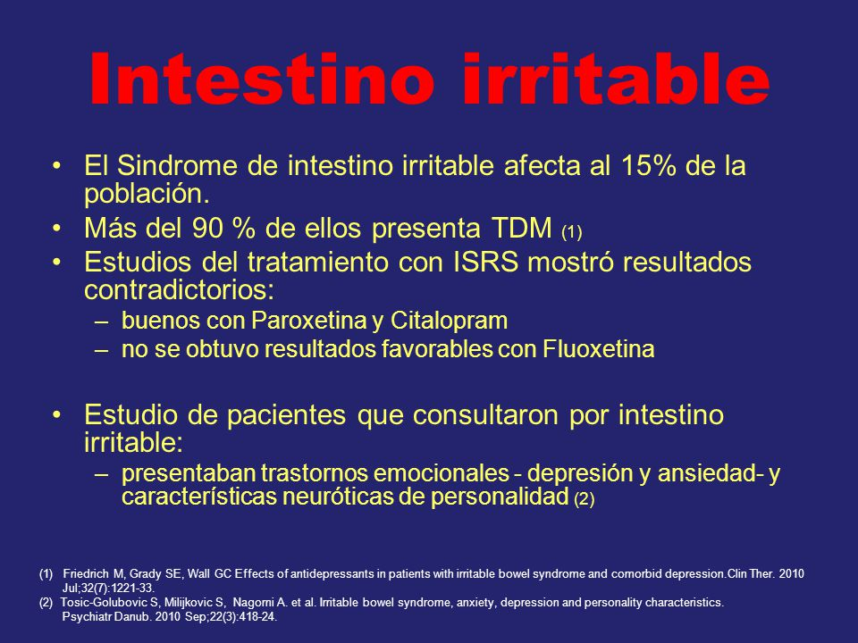 Intestino irritable El Sindrome de intestino irritable afecta al 15% de la población. Más del 90 % de ellos presenta TDM (1)