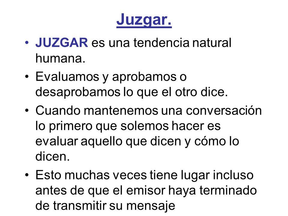 Juzgar. JUZGAR es una tendencia natural humana.