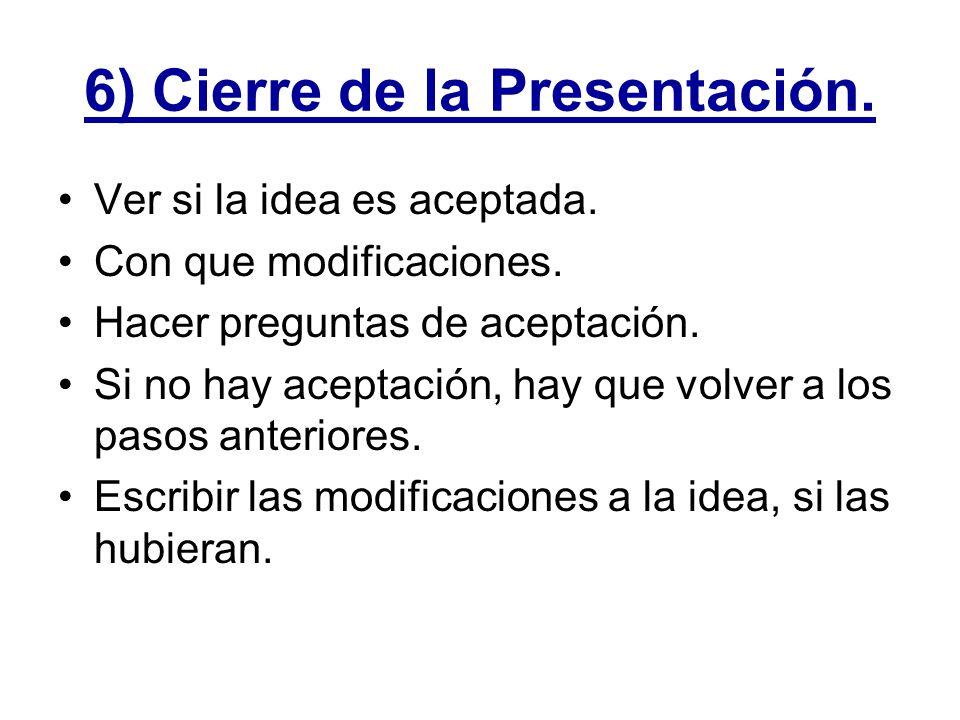 6) Cierre de la Presentación.