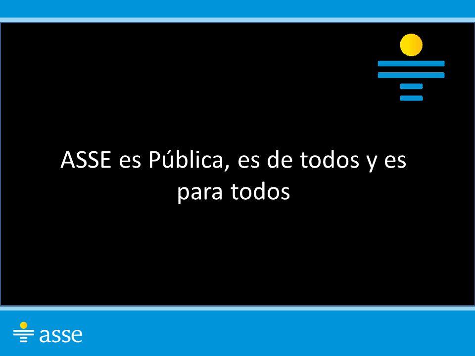 ASSE es Pública, es de todos y es para todos