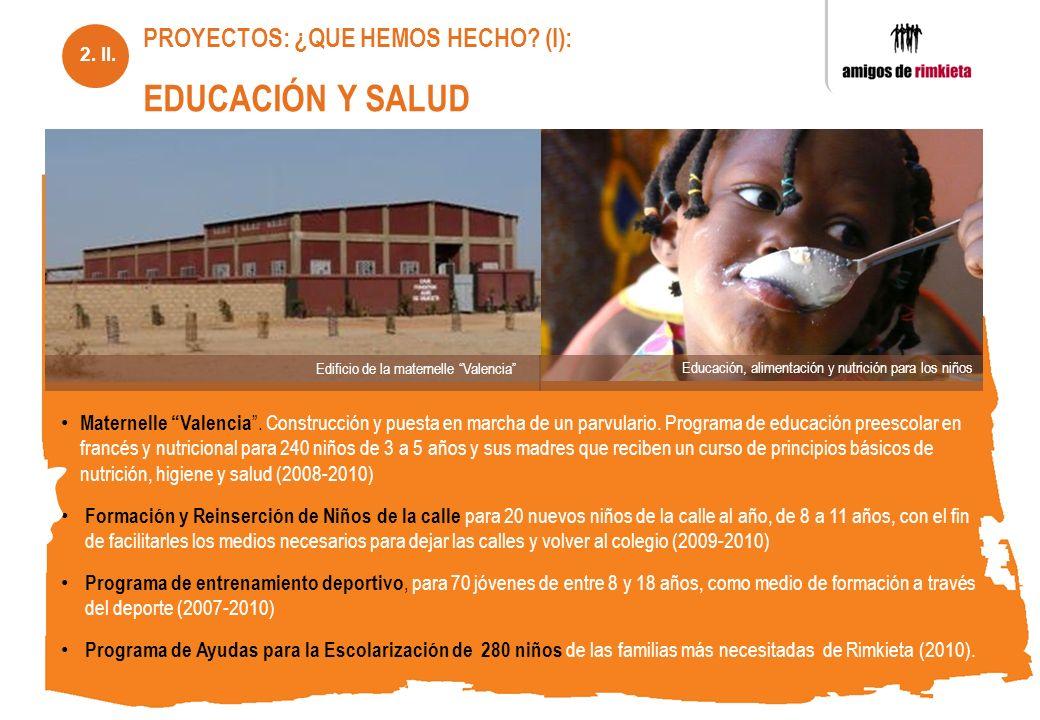 PROYECTOS: ¿QUE HEMOS HECHO (I): EDUCACIÓN Y SALUD