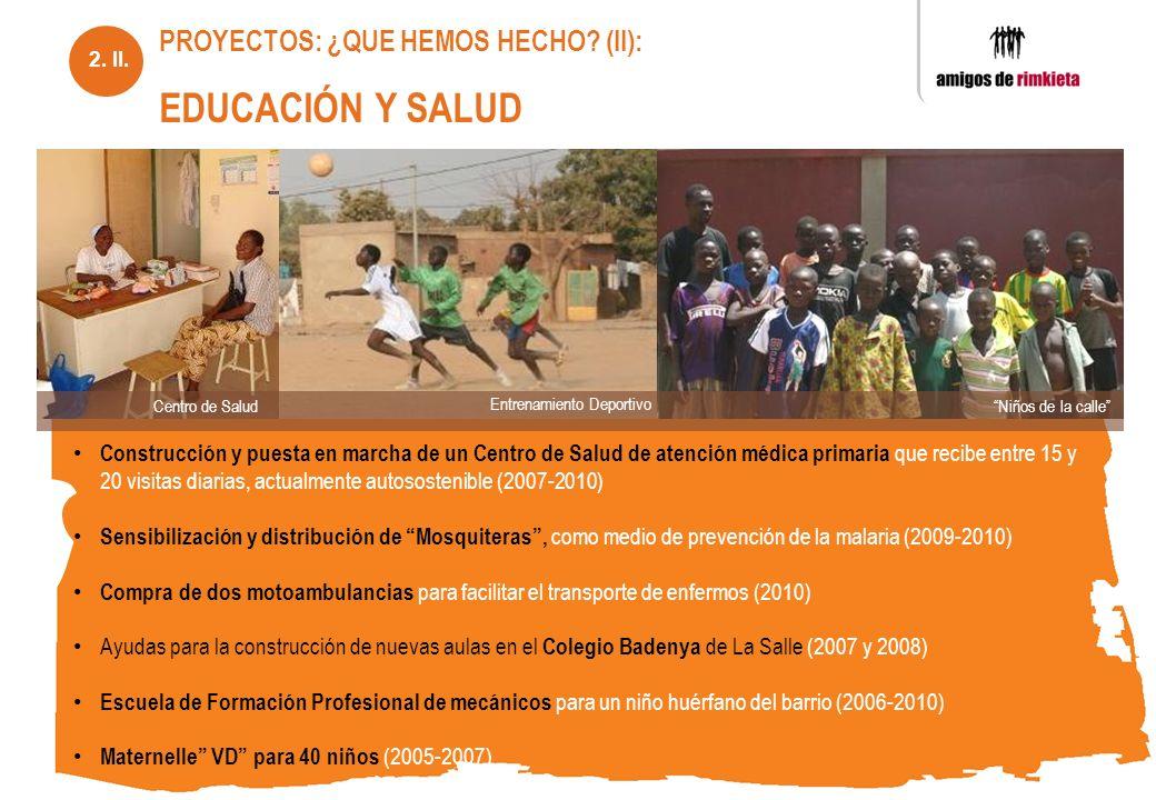PROYECTOS: ¿QUE HEMOS HECHO (II): EDUCACIÓN Y SALUD