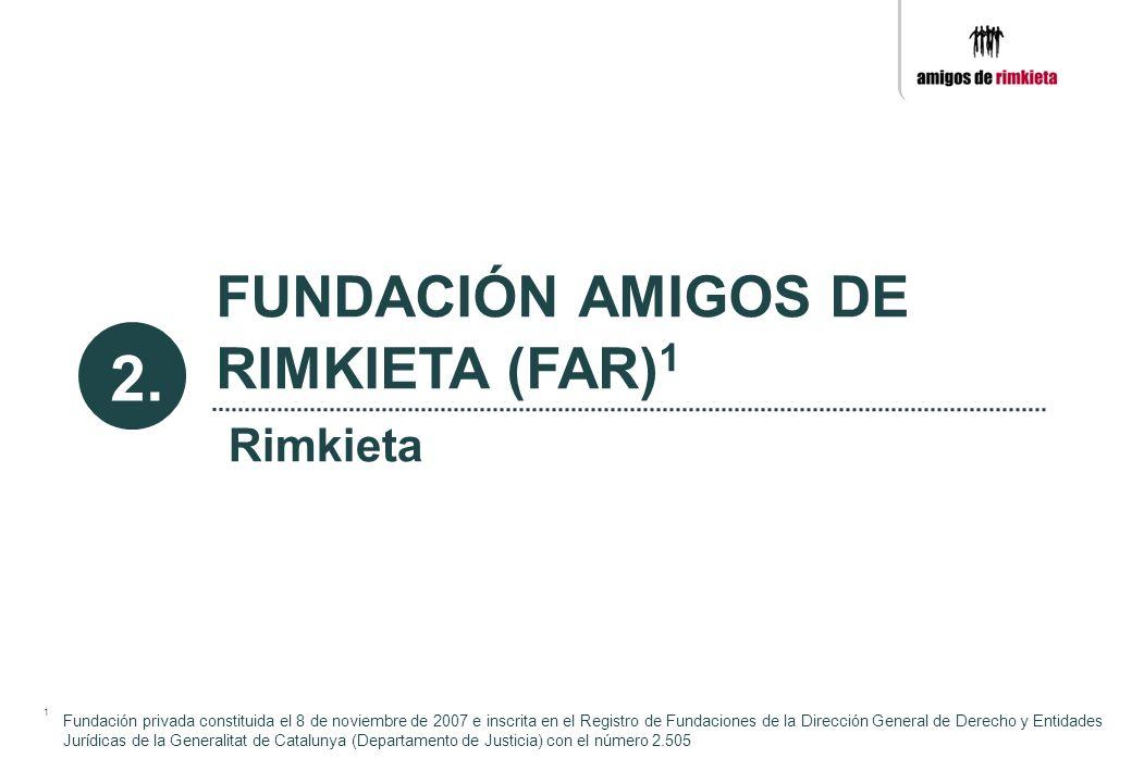 2. FUNDACIÓN AMIGOS DE RIMKIETA (FAR)1 Rimkieta