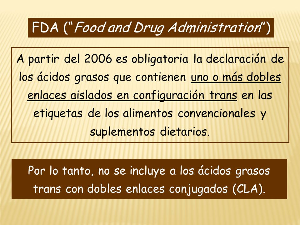 FDA ( Food and Drug Administration )