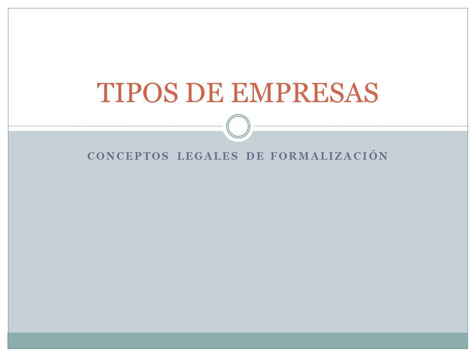 CONCEPTOS LEGALES DE FORMALIZACIÓN