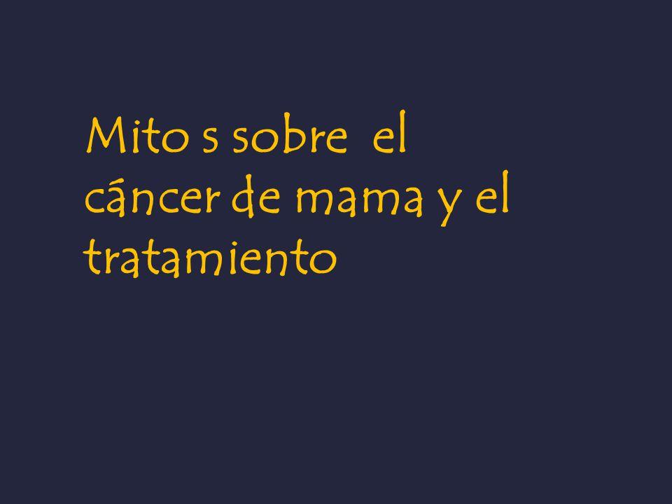 Mito s sobre el cáncer de mama y el tratamiento