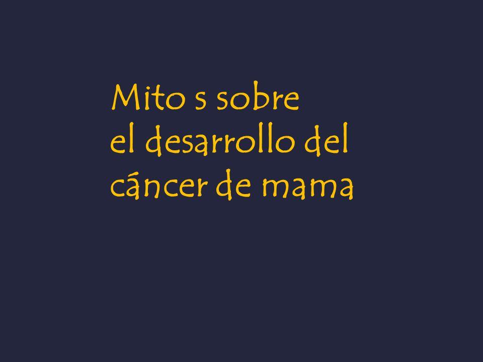 Mito s sobre el desarrollo del cáncer de mama