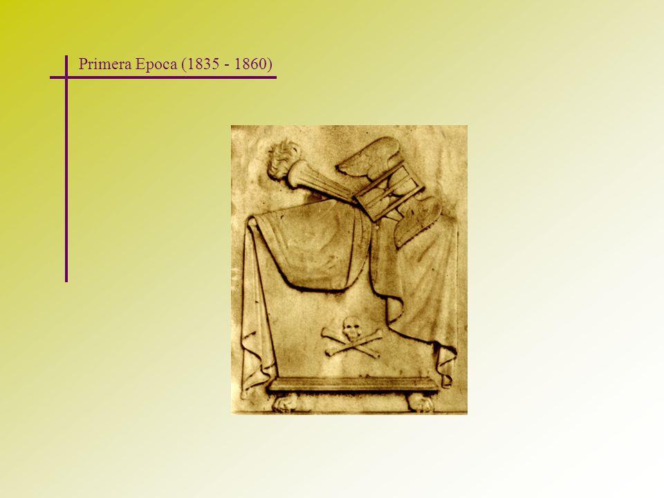 Primera Epoca (1835 - 1860)