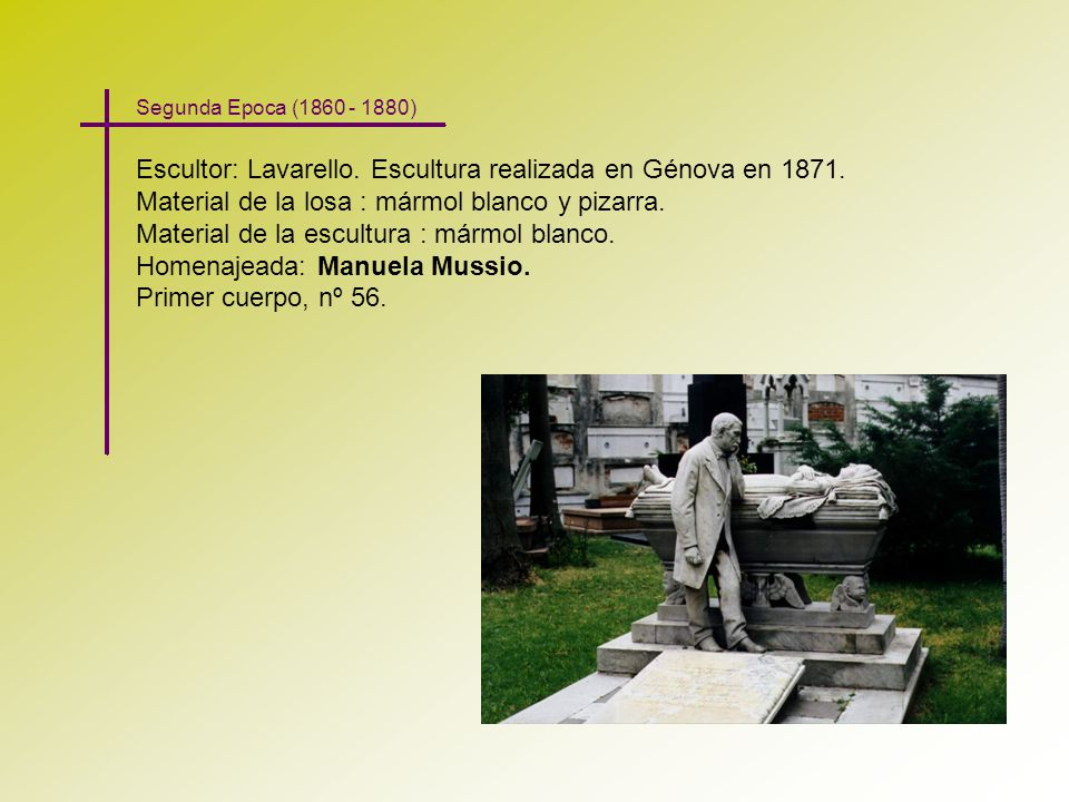 Escultor: Lavarello. Escultura realizada en Génova en 1871.