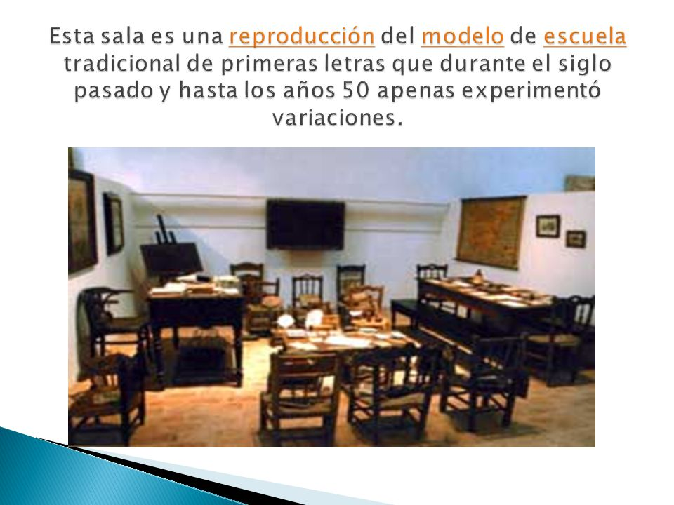 Esta sala es una reproducción del modelo de escuela tradicional de primeras letras que durante el siglo pasado y hasta los años 50 apenas experimentó variaciones.