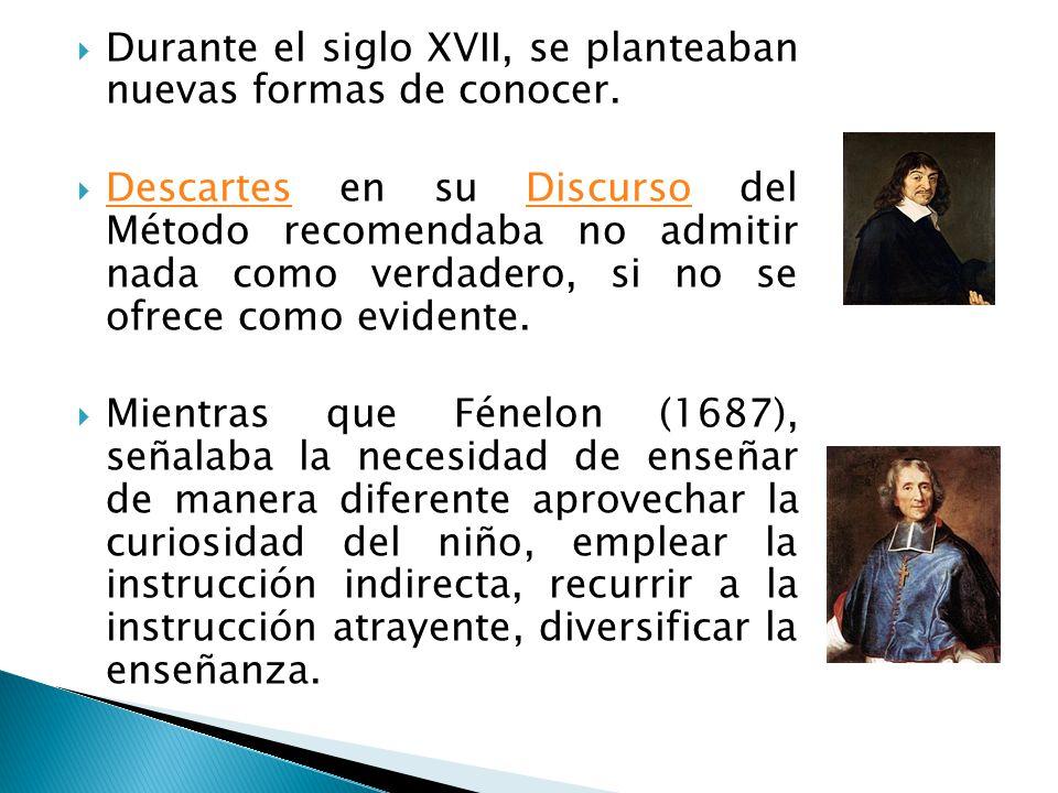 Durante el siglo XVII, se planteaban nuevas formas de conocer.
