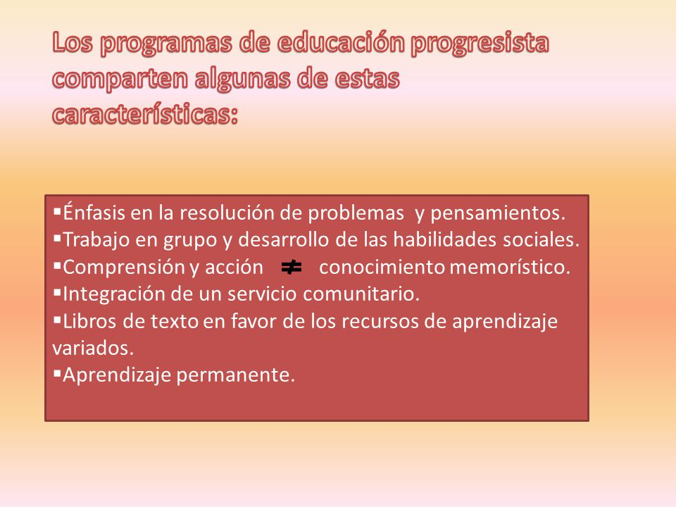 Los programas de educación progresista comparten algunas de estas características: