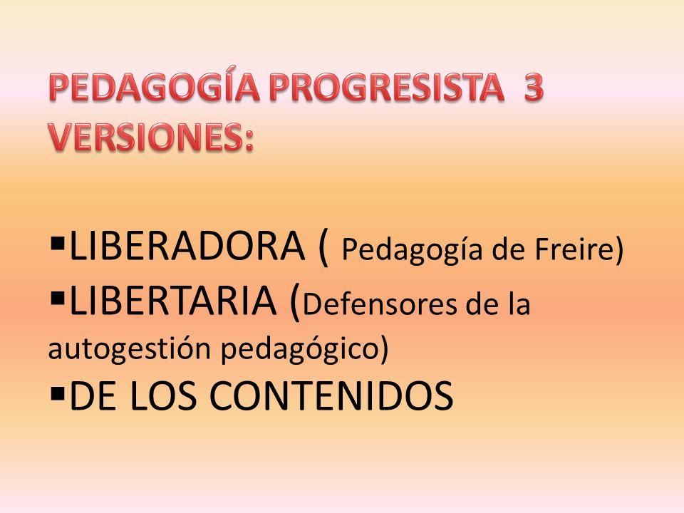 LIBERADORA ( Pedagogía de Freire)