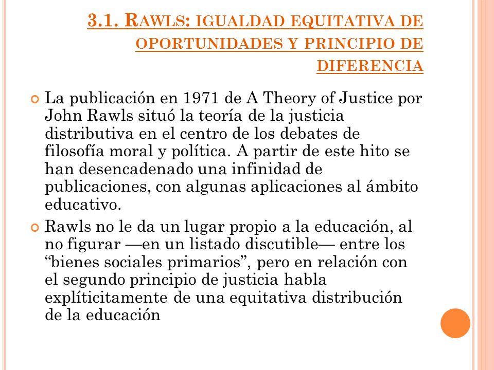 3.1. Rawls: igualdad equitativa de oportunidades y principio de diferencia