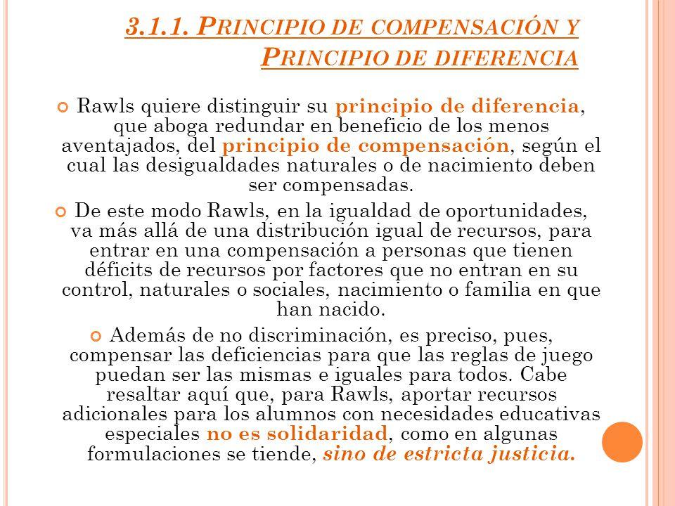 3.1.1. Principio de compensación y Principio de diferencia