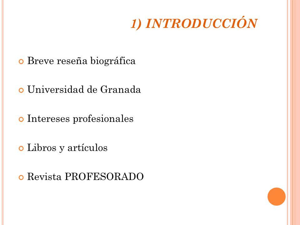 1) INTRODUCCIÓN Breve reseña biográfica Universidad de Granada