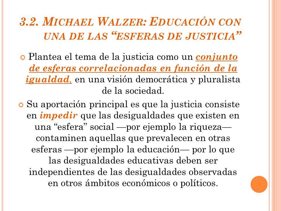 3.2. Michael Walzer: Educación con una de las esferas de justicia