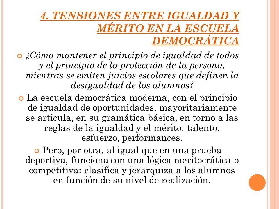 4. TENSIONES ENTRE IGUALDAD Y MÉRITO EN LA ESCUELA DEMOCRÁTICA