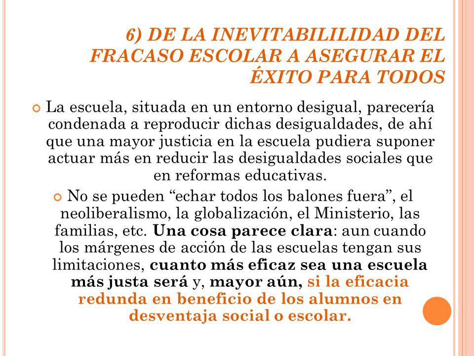 6) DE LA INEVITABILILIDAD DEL FRACASO ESCOLAR A ASEGURAR EL ÉXITO PARA TODOS