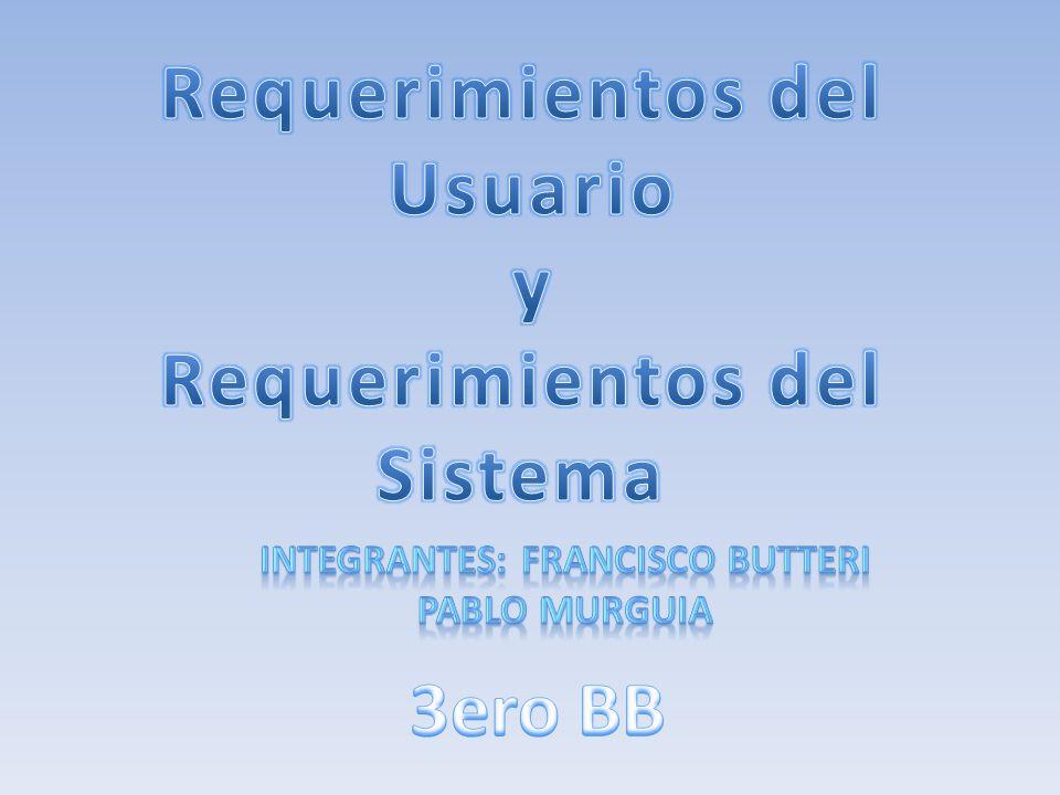Requerimientos del Usuario y Requerimientos del Sistema 3ero BB