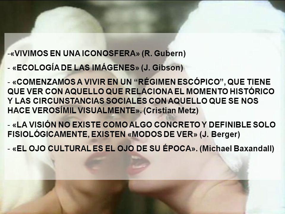 «vivimos en una Iconosfera» (R. Gubern)