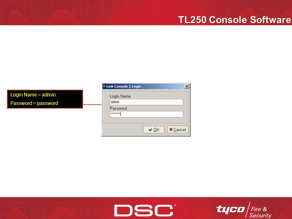 TL250 Console Software Login Name = admin Password = password
