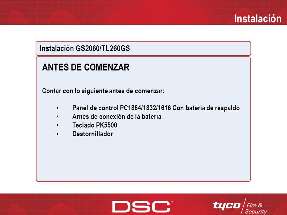 Instalación ANTES DE COMENZAR Instalación GS2060/TL260GS