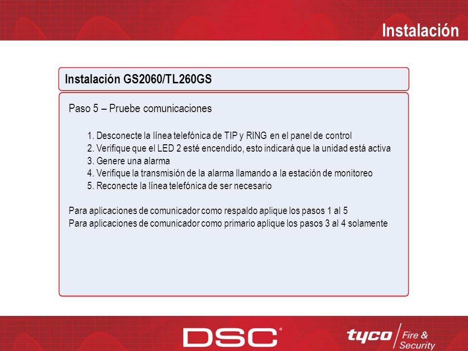 Instalación Instalación GS2060/TL260GS Paso 5 – Pruebe comunicaciones