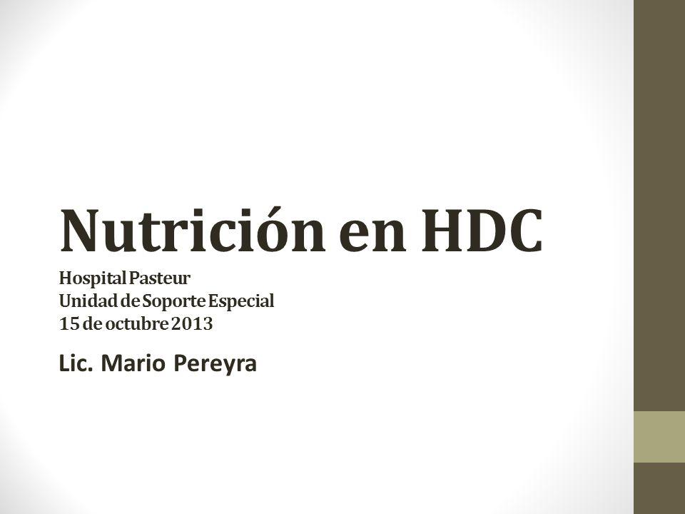 Nutrición en HDC Hospital Pasteur Unidad de Soporte Especial 15 de octubre 2013