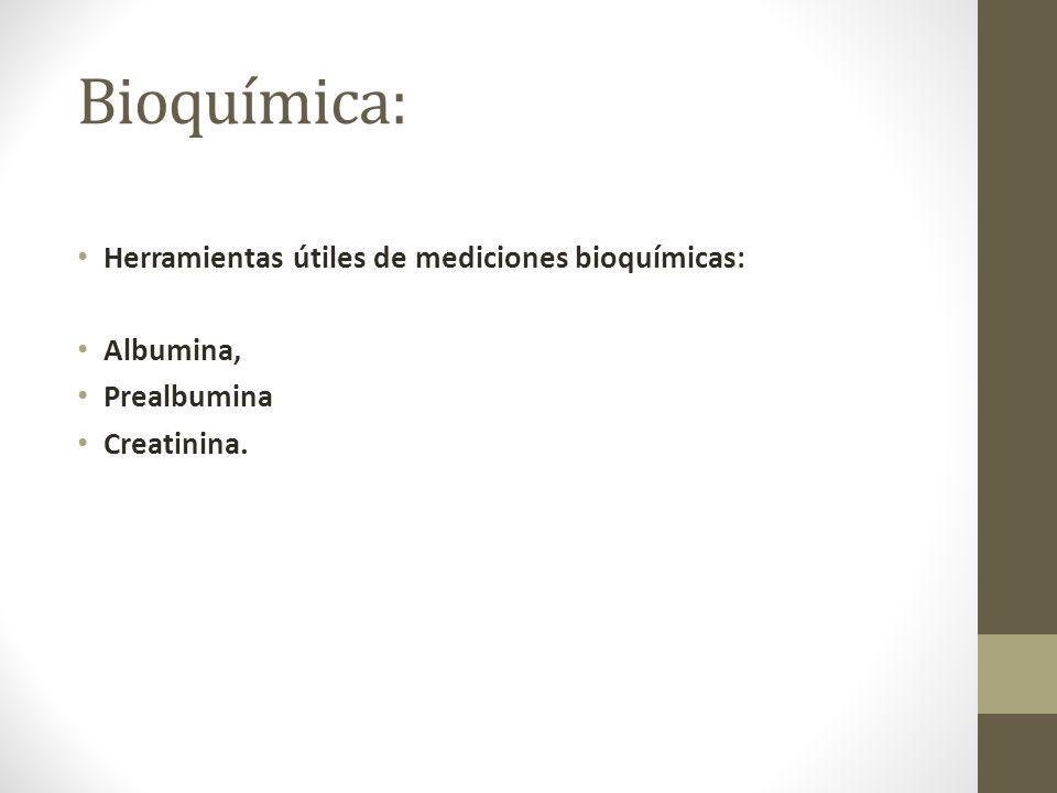 Bioquímica: Herramientas útiles de mediciones bioquímicas: Albumina,