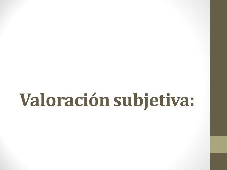 Valoración subjetiva: