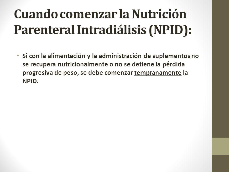 Cuando comenzar la Nutrición Parenteral Intradiálisis (NPID):