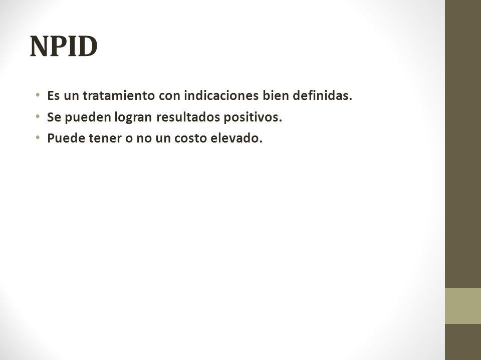 NPID Es un tratamiento con indicaciones bien definidas.