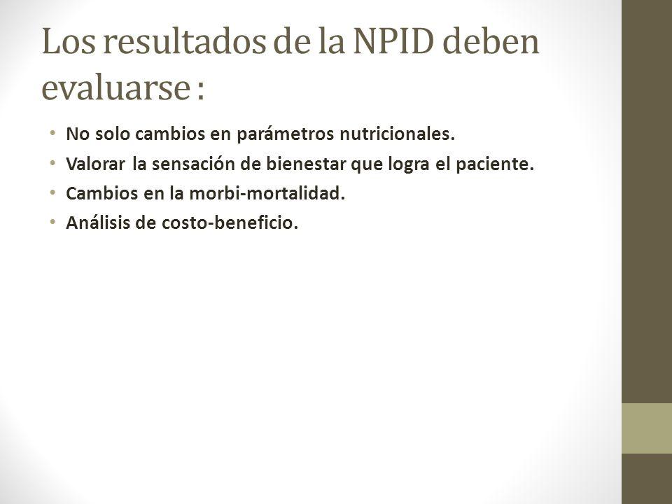 Los resultados de la NPID deben evaluarse :