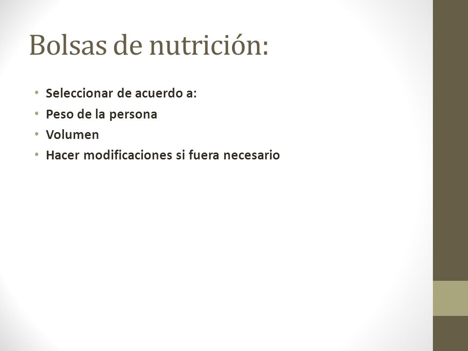Bolsas de nutrición: Seleccionar de acuerdo a: Peso de la persona