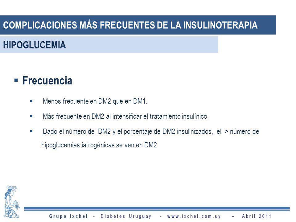 Frecuencia COMPLICACIONES MÁS FRECUENTES DE LA INSULINOTERAPIA