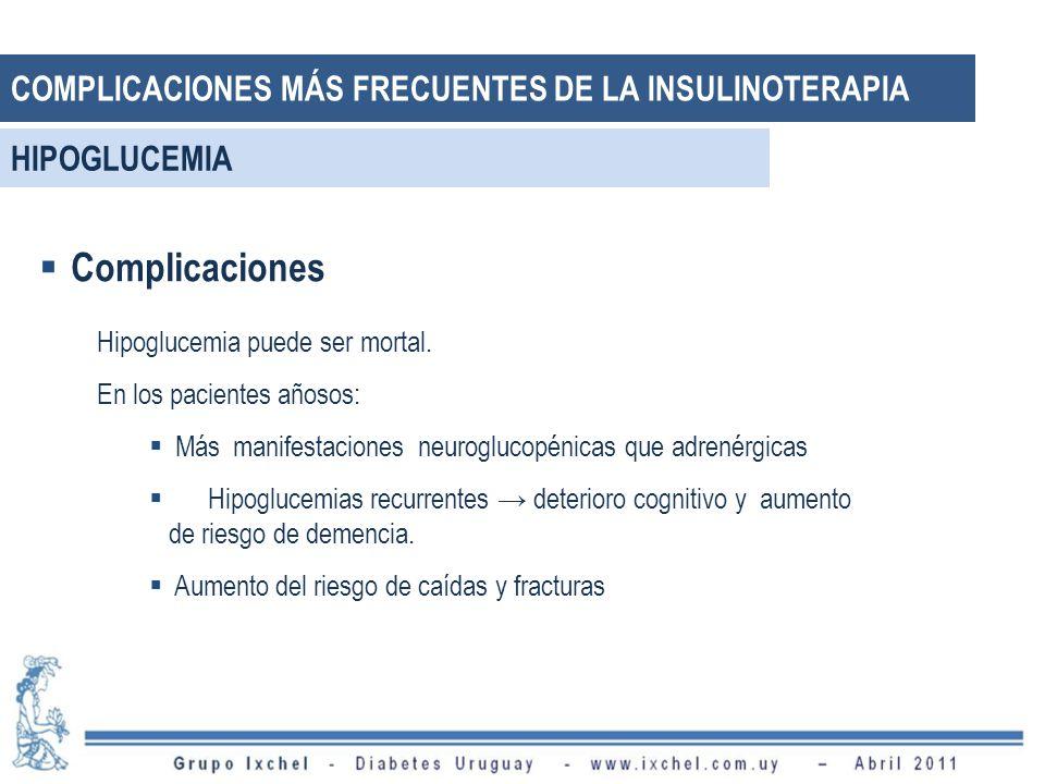 Complicaciones COMPLICACIONES MÁS FRECUENTES DE LA INSULINOTERAPIA