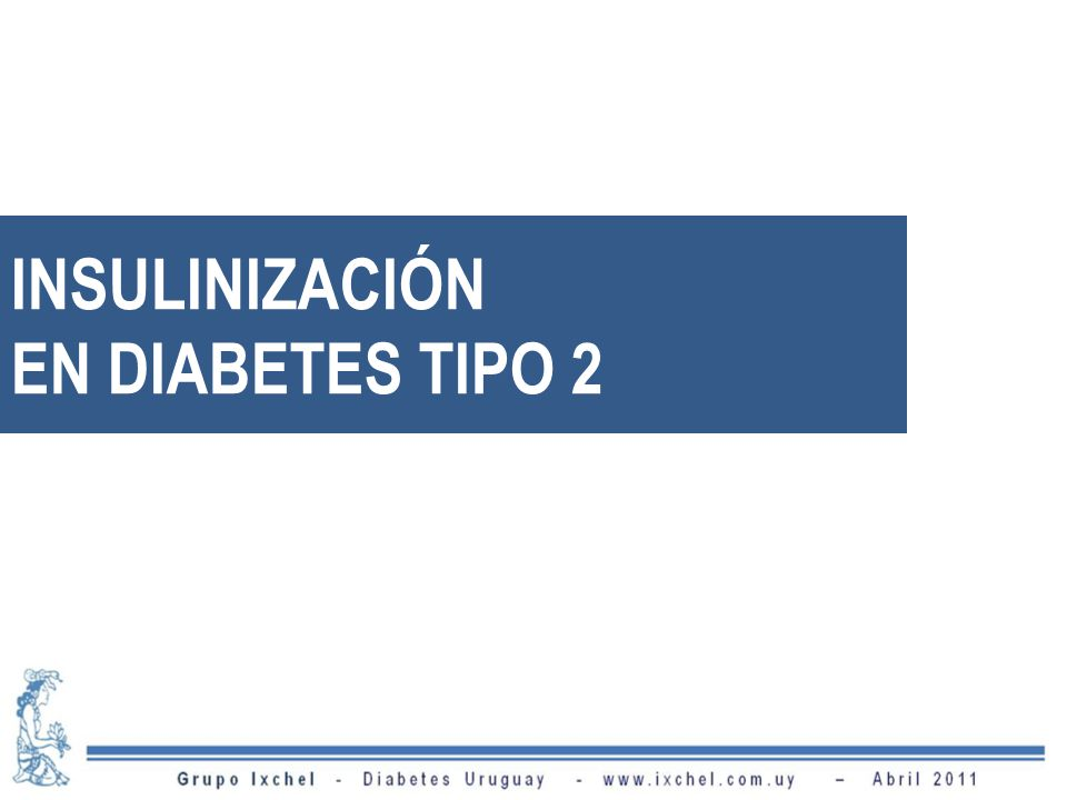 INSULINIZACIÓN EN DIABETES TIPO 2