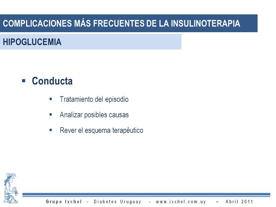 Conducta COMPLICACIONES MÁS FRECUENTES DE LA INSULINOTERAPIA